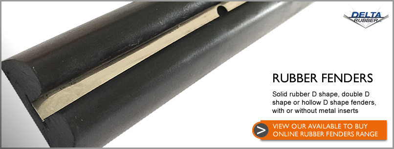 Rubber fenders D shape, double D shape, solid or hollow, with or without metal inserts.